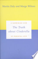 The Truth about Cinderella: A Darwinian View of Parental Love