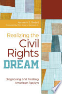 Realizing the Civil Rights Dream  Diagnosing and Treating American Racism