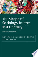 The Shape Of Sociology For The 21st Century