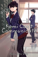 Komi Can't Communicate : socially anxious high school student shoko komi's...