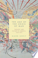 Ebook The Age of the Crisis of Man Epub Mark Greif Apps Read Mobile