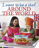 I Want to be a Chef   Around the World