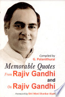 Memorable Quotes from Rajiv Gandhi and on Rajiv Gandhi