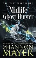 Midlife Ghost Hunter
