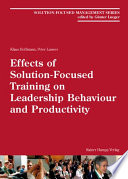 Effects Of Solution Focused Training On Leadership Behaviour And Productivity Solution Focused Management Series