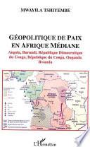 Géopolitique de paix en Afrique médiane