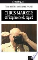Chris Marker Et L'imprimerie Du Regard par
