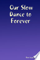 our slow dance to forever