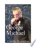 Celebrity Biographies   The Amazing Life of George Michael   Famous Stars