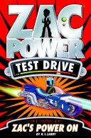 Zac Power Test Drive: Zac's Power On