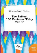 Women Love Girth    the Fattest 100 Facts on Fairy Tail 1