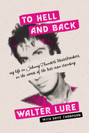 To Hell And Back : of seminal punk band johnny thunders and...