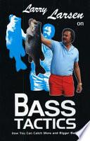 Larry Larsen on Bass Tactics