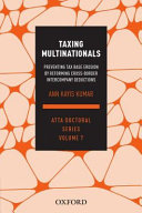 Taxing multinationals : preventing tax base erosion by reforming of cross-border intercompany deductions document cover