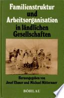 Familienstruktur und Arbeitsorganisation in ländlichen Gesellschaften