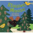 Elusive Moose Hide And Seek Book? Moose Are Very Shy