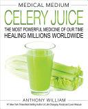 Medical Medium Celery Juice Book