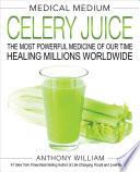 Medical Medium Celery Juice