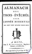 Almanach des Trois-Evêchés pour l'année bisextile mil sept cent quatre-vingt-huit