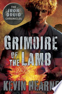 Grimoire of the Lamb  An Iron Druid Chronicles Novella