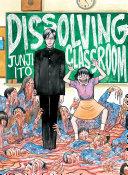 Junji Ito s Dissolving Classroom