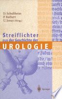 Streiflichter aus der Geschichte der Urologie