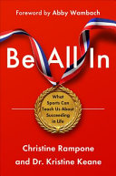 Be All In: What Sports Can Teach Us about Succeeding in Life