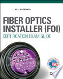 Fiber Optics Installer  FOI  Certification Exam Guide