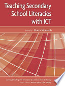 Teaching Secondary School Literacies with ICT