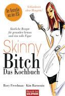 Skinny Bitch   Das Kochbuch