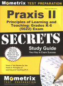 Praxis II Principles of Learning and Teaching  Grades K 6  0522  Exam Secrets Study Guide