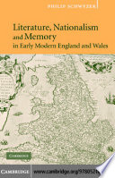 Literature  Nationalism  and Memory in Early Modern England and Wales
