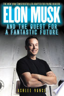 Elon Musk and the Quest for a Fantastic Future Young Readers  Edition