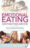 Emotional Eating: How to Beat Food Addiction