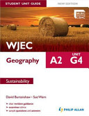 Wjec A2 Geography Student Guide: G4 Sustainability