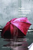 Public Deliberation On Climate Change : interest in public deliberation as an alternative to...