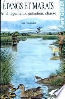 Etangs et marais  Am  nagements  entretien  chasse