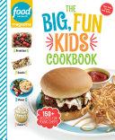 Food Network Magazine The Big, Fun Kids Cookbook Book