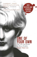 One of Your Own: The Life and Death of Myra Hindley