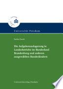 Die Aufgabenauslagerung in Landesbetriebe im Bundesland Brandenburg und anderen ausgewählten Bundesländern