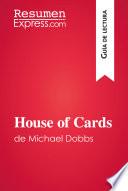 House of Cards de Michael Dobbs  Gu  a de lectura