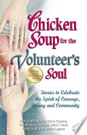 Chicken Soup for the Volunteer s Soul