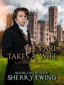 The Earl Takes A Wife : ...