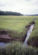 What Is Landscape? : ...