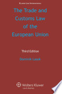 The Trade And Customs Law Of The European Union book