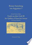 Funde aus dem Grab 88 der Qubbet el-Hawa bei Assuan (Die Bonner Bestände)