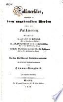 Falknerklee, bestehend in drey ungedruckten Werken über die Falknerey