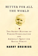 Better For All The World : in america–and the scientists, social reformers and progressives...