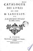 Catalogue des livres de feu M. Lancelot, de l'Academie Royale des Belles-Lettres (par G. Martin. Vente à Paris, Martin, 1741)