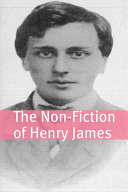 The Non-Fiction of Henry James (Annotated with Biography)